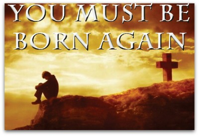 youmustbebornagain1 You Must be Born Again